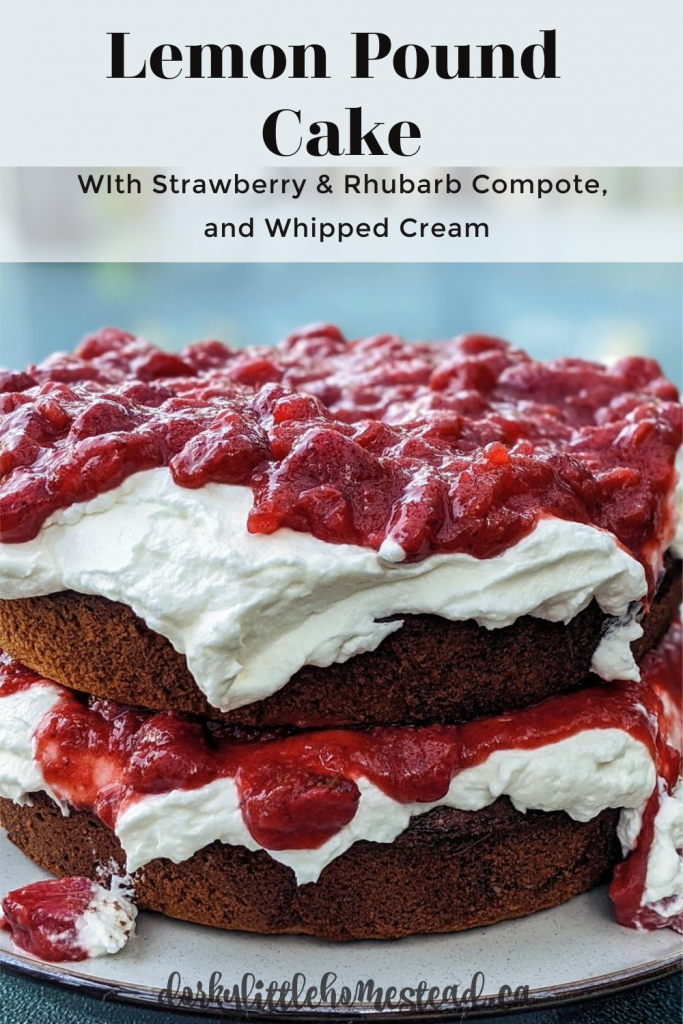 Lemon Pound Cake with Strawberry & Rhubarb Compote and Whipped Cream. The perfect summer dessert.